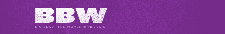 BBW at Mr Skin